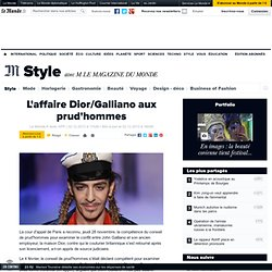 L'affaire Dior/Galliano aux prud'hommes