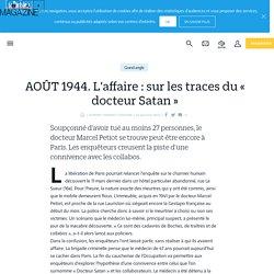 AOÛT 1944. L'affaire : sur les traces du « docteur Satan » - Le Parisien