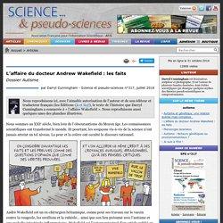 L'affaire du docteur Andrew Wakefield : les faits - Dossier Autisme