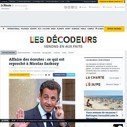 Si vous n'avez rien suivi à l'affaire des écoutes de Nicolas Sarkozy