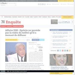 Affaire DSK : Epstein menace de diffuser lui-même la vidéo du Sofitel