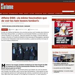 Affaire DSK: «la même fascination que de voir les twin towers tomber!»