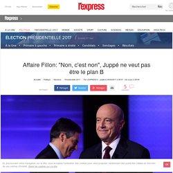 """Affaire Fillon: """"Non, c'est non"""", Juppé ne veut pas être le plan B"""