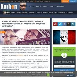Affaire Snowden - Comment Ladar Levison, le fondateur de Lavabit a-t-il résisté face à la justice américaine ?
