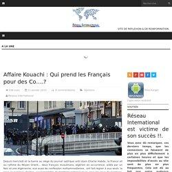 Affaire Kouachi : Qui prend les Français pour des Co….?