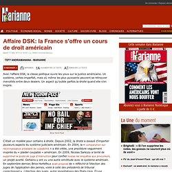Affaire DSK: la France s'offre un cours de droit américain