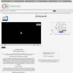 L'Affaire Galilée - CANAL UNISCIEL - Vidéo