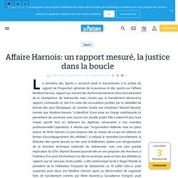 DONE Affaire Harnois: un rapport mesuré, la justice dans la boucle - le Parisien