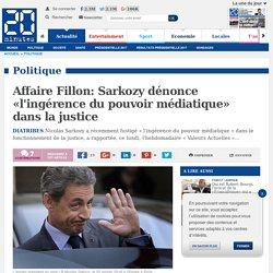 Affaire Fillon: Sarkozy dénonce «l'ingérence du pouvoir médiatique» dans la justice