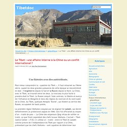 Le Tibet : une affaire interne à la Chine ou un conflit international ? - Tibetdoc