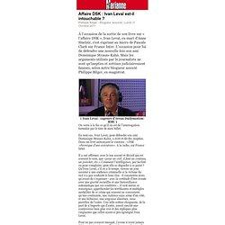 Affaire DSK : Ivan Levaï est-il intouchable ?