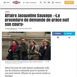 Affaire Jacqueline Sauvage: «La procédure de demande de grâce suit son cours»