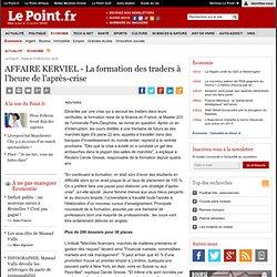 DÉCRYPTAGE : AFFAIRE KERVIEL - La formation des traders à l'heur