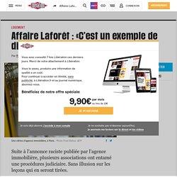 Affaire Laforêt: «C'est un exemple de discrimination parmi d'autres»