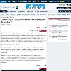 Affaire Tapie : Lagarde bientôt convoquée par la justice ?