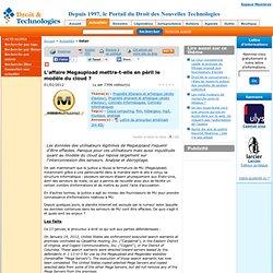 www.droit-technologie.org/actuality-1455/l-affaire-megaupload-mettra-t-elle-en-peril-le-modele-du-cloud.html?utm_source=feedburner&utm_medium=feed&utm_campaign=Feed%3A+droit-technologie%2FRnCH+%28Les+actus+du+Droit+des+Nouvelles+Technologies%29
