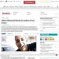 Affaire Mohamed Merah: les ombres d'une traque