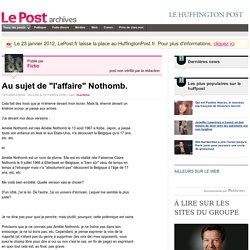 """Au sujet de """"l'affaire"""" Nothomb. - Fictio sur LePost.fr (01:50)"""