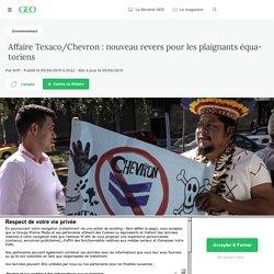Affaire Texaco/Chevron : nouveau revers pour les plaignants équatorien - Geo