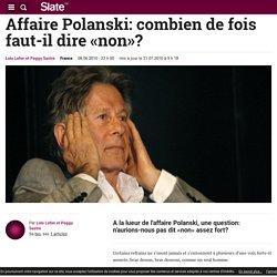 Affaire Polanski: combien de fois faut-il dire «non»?