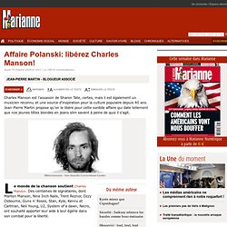 Affaire Polanski: libérez Charles Manson!