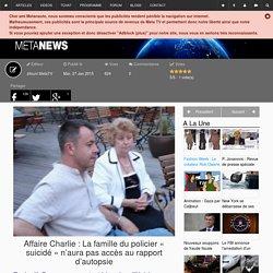 Affaire Charlie : La famille du policier « suicidé » n'aura pas accès au rapport d'autopsie