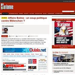 Affaire Balme : un coup politique contre Mélenchon ?