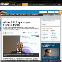 Affaire BPCE: que risque François Pérol?