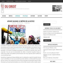 Affaire Sauvage: le mépris de la justice - Vu du Droit