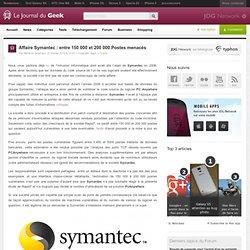 Affaire Symantec : entre 150 000 et 200 000 Postes menacés