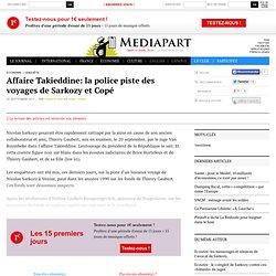 Affaire Takieddine: la police piste des voyages de Sarkozy et Copé - Page 3