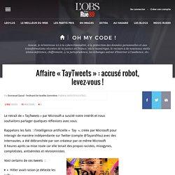 Affaire «TayTweets»: accusé robot, levez-vous! - Oh my code!