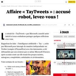 Affaire «TayTweets»: accusé robot, levez-vous! - 26 mars 2016