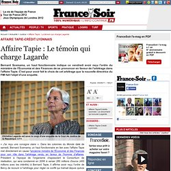 Affaire Tapie : Le témoin qui charge Lagarde