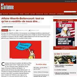 Affaire Woerth-Bettencourt: tout ce qu'on a «oublié» de nous dire…