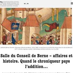 Salle du Conseil de Berne – affaires et histoire. Quand le chroniqueur paye l'addition… - Musée national - Blog