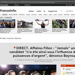 """DIRECT. Affaires Fillon: """"Jamais"""" un candidat """"n'a été ainsi sous l'influence des puissances d'argent"""", dénonce Bayrou"""
