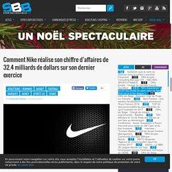 Comment Nike réalise son chiffre d'affaires de 32.4 milliards de dollars sur son dernier exercice