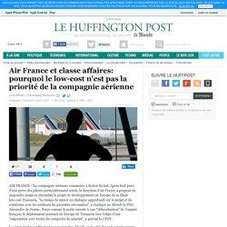 Air France et classe affaires: pourquoi le low-cost n'est pas la priorité de la compagnie aérienne
