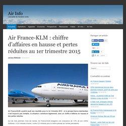 Air France-KLM : chiffre d'affaires en hausse et pertes réduites au 1er trimestre 2015