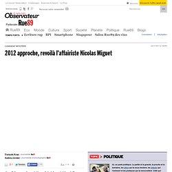 2012 approche, revoilà l'affairiste Nicolas Miguet