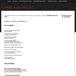 6 Affairs - would you believe it? @ Coffee and laptops.com
