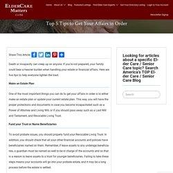 Top 5 Tips to Get Your Affairs in Order - ElderCareMatters.com