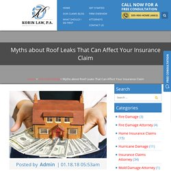 Myths about Roof Leaks That Can Affect Your Insurance Claim