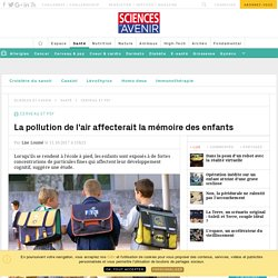 La pollution de l'air affecterait la mémoire des enfants - Sciencesetavenir.fr