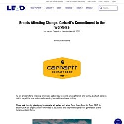 Brands Affecting Change: Carhartt's Commitment to the Workforce