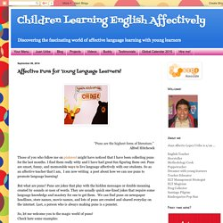 Children Learning English Affectively: Affective Puns for Young Language Learners!