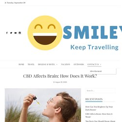 CBD Affects Brain: How Does It Work? – Smiley's