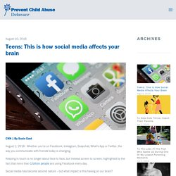 Teens: This is how social media affects your brain — Prevent Child Abuse Delaware