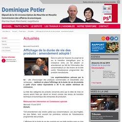 Affichage de la durée de vie des produits : amendement adopté ! - Dominique Potier, député (PS) de Meurthe-et-Moselle